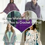 15 Free Warm and Amazing Ponchos to Crochet for Fall